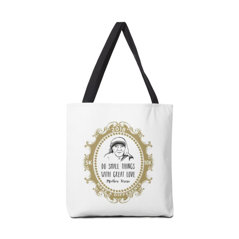 Make A Difference Day 5K & 10K: Remembering Mother Teresa Accessories Bag by moonjoggers's Artist Shop