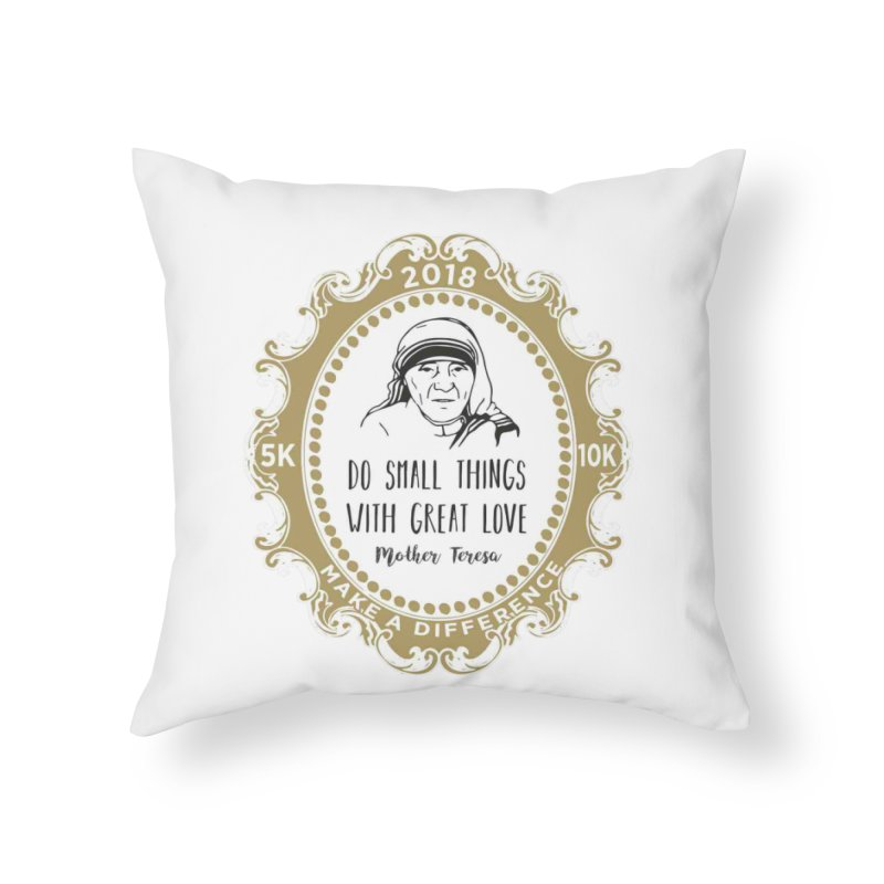 Make A Difference Day 5K & 10K: Remembering Mother Teresa Home Throw Pillow by moonjoggers's Artist Shop