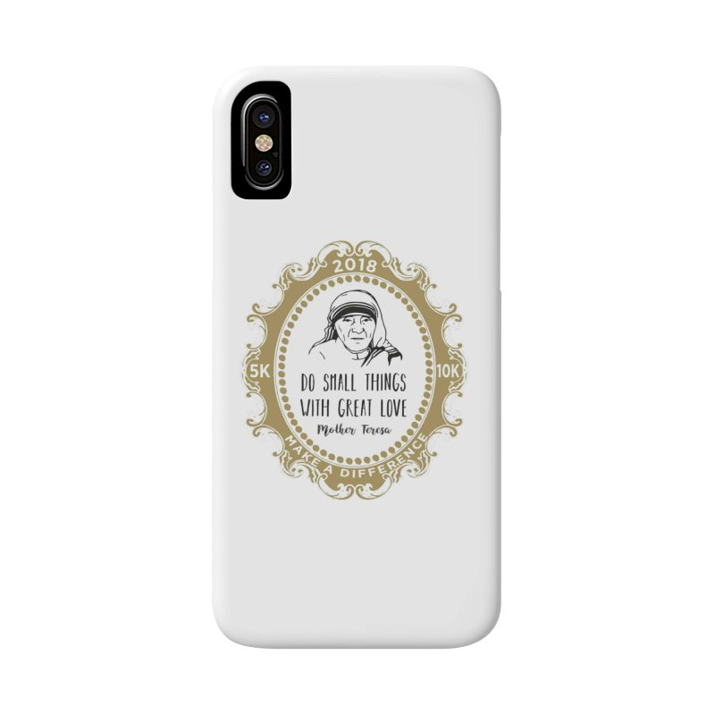 Make A Difference Day 5K & 10K: Remembering Mother Teresa Accessories Phone Case by moonjoggers's Artist Shop