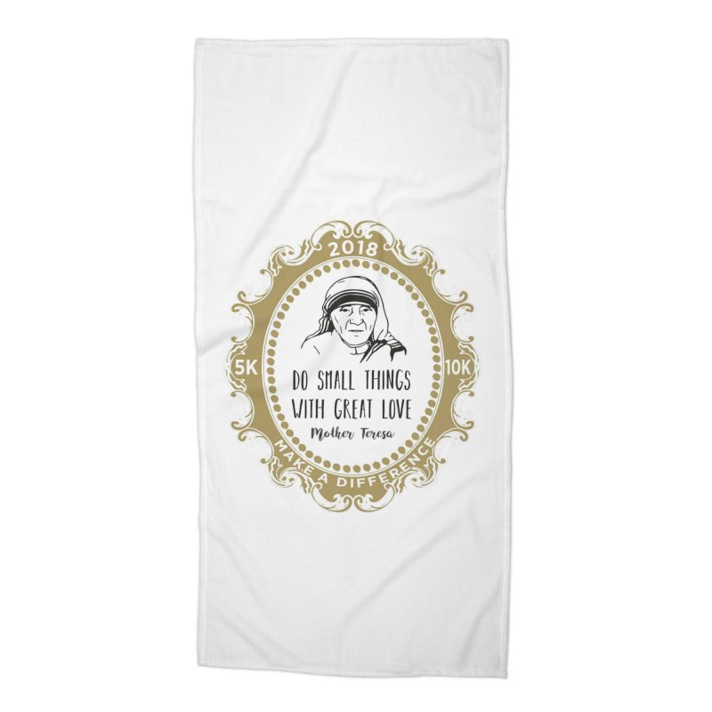 Make A Difference Day 5K & 10K: Remembering Mother Teresa Accessories Beach Towel by moonjoggers's Artist Shop