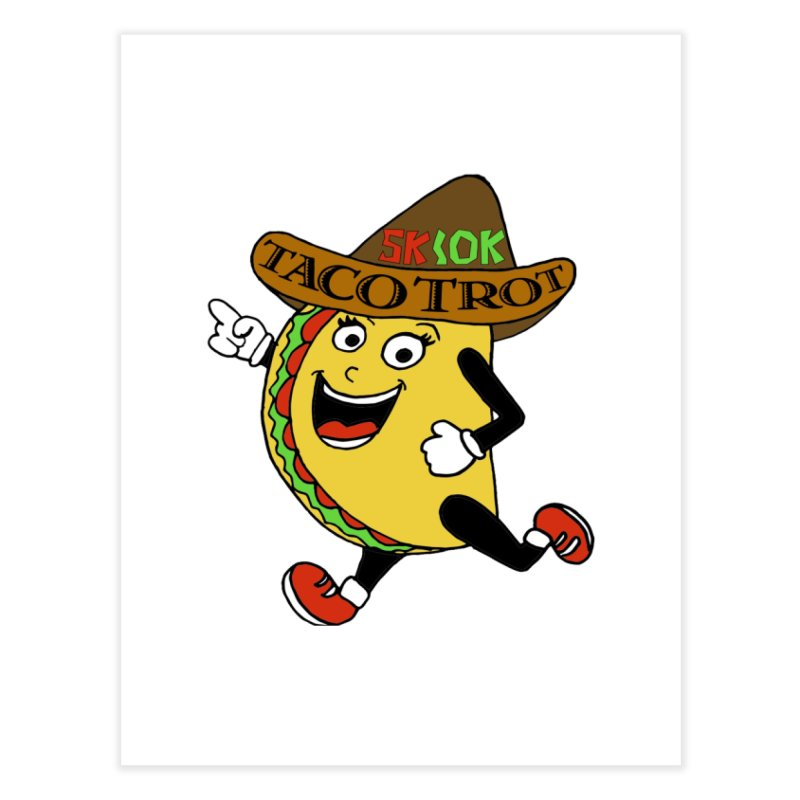 Taco Trot 5K & 10K Home Fine Art Print by moonjoggers's Artist Shop