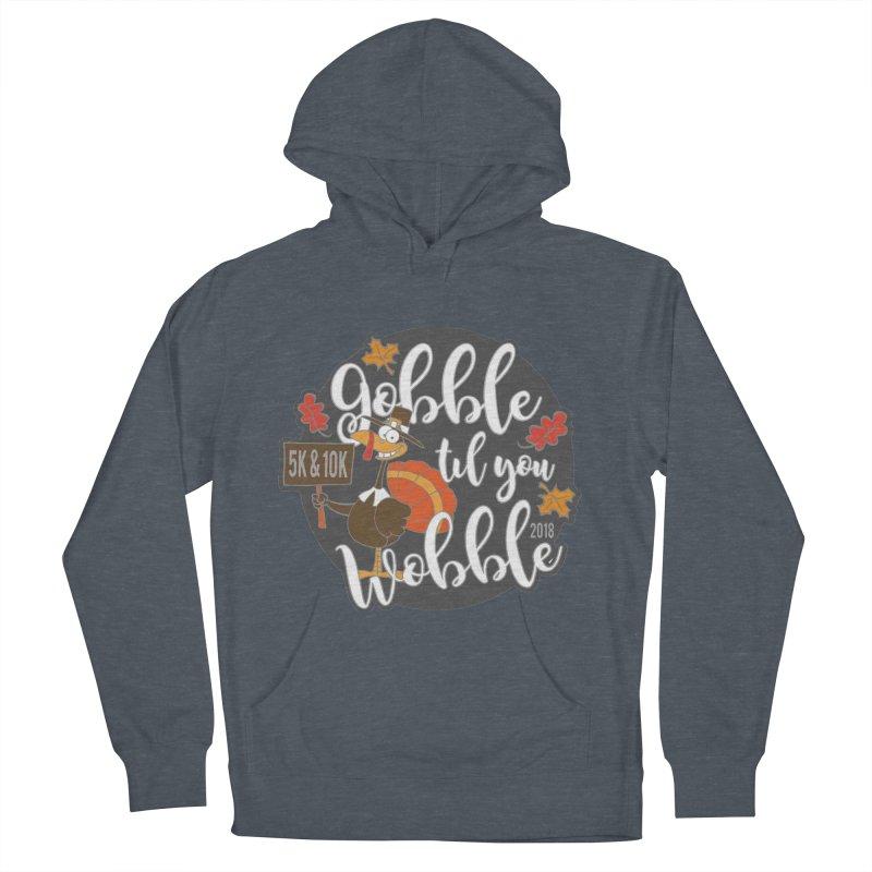 Gobble Til You Wobble 5K & 10K Women's Pullover Hoody by moonjoggers's Artist Shop