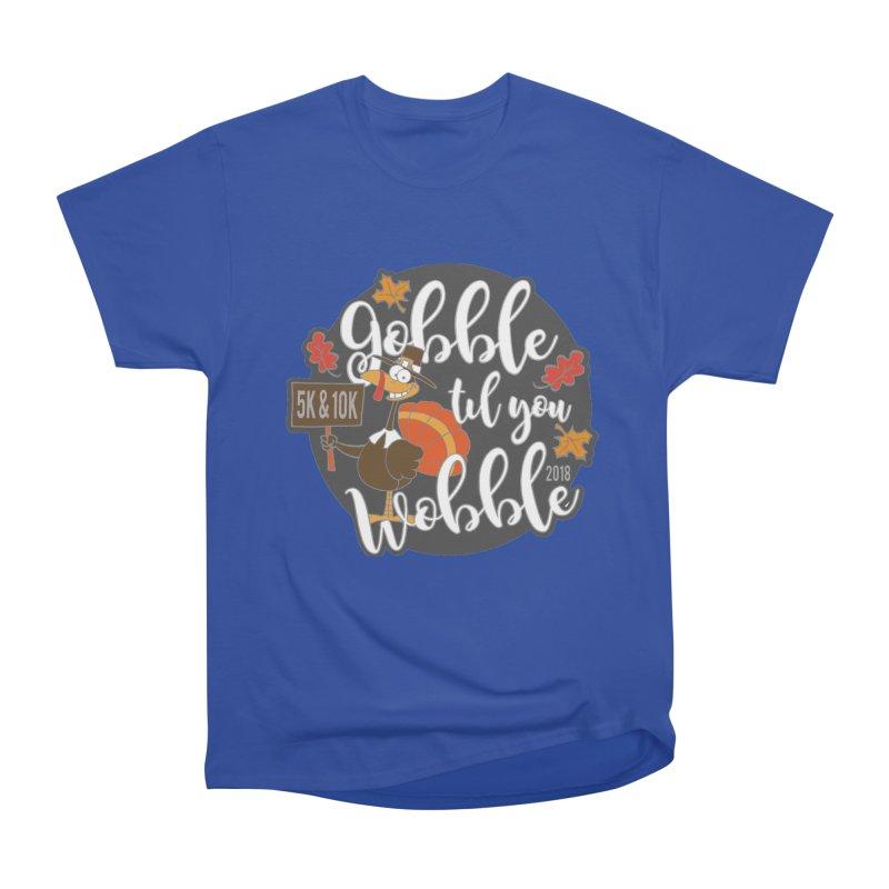 Gobble Til You Wobble 5K & 10K Women's Heavyweight Unisex T-Shirt by moonjoggers's Artist Shop