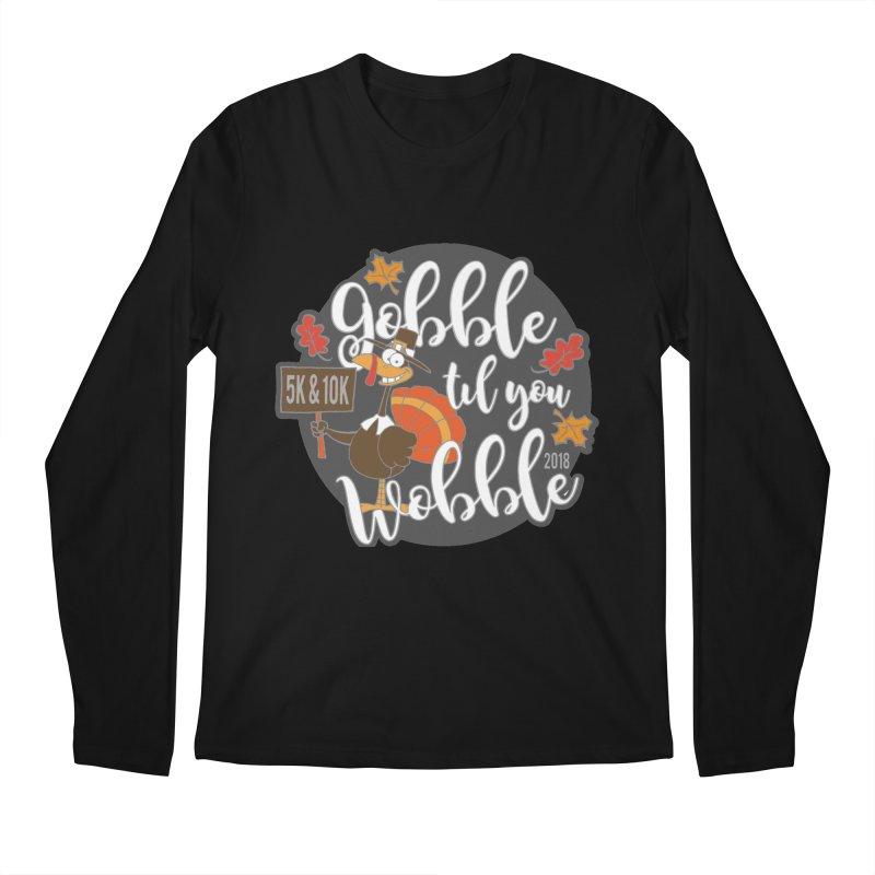 Gobble Til You Wobble 5K & 10K Men's Regular Longsleeve T-Shirt by moonjoggers's Artist Shop