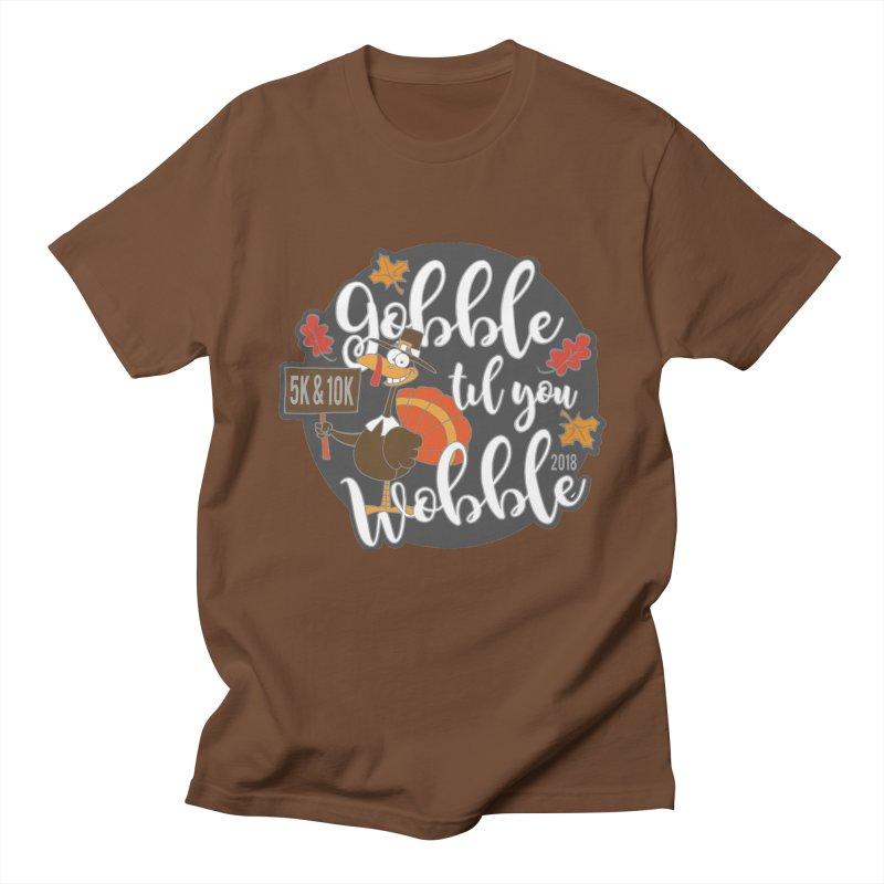 Gobble Til You Wobble 5K & 10K Women's Regular Unisex T-Shirt by moonjoggers's Artist Shop