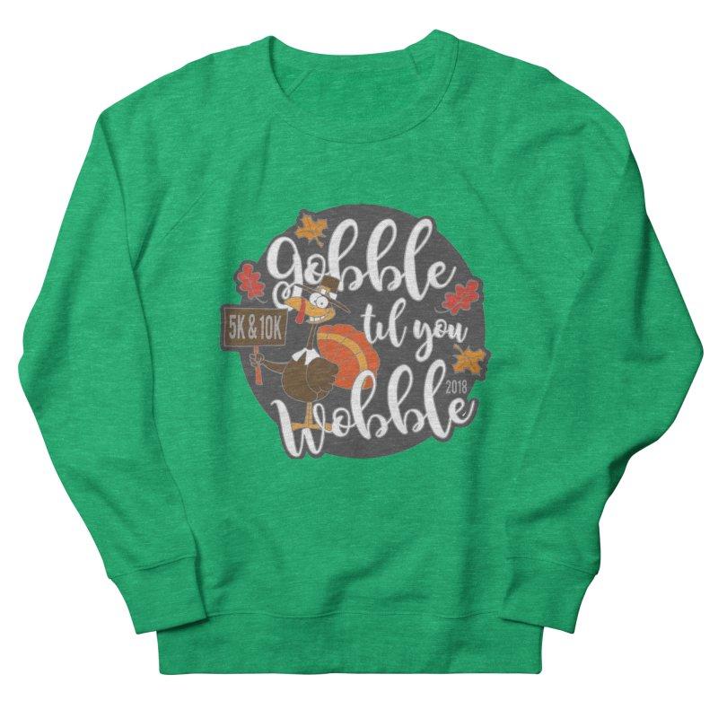 Gobble Til You Wobble 5K & 10K Men's Sweatshirt by moonjoggers's Artist Shop