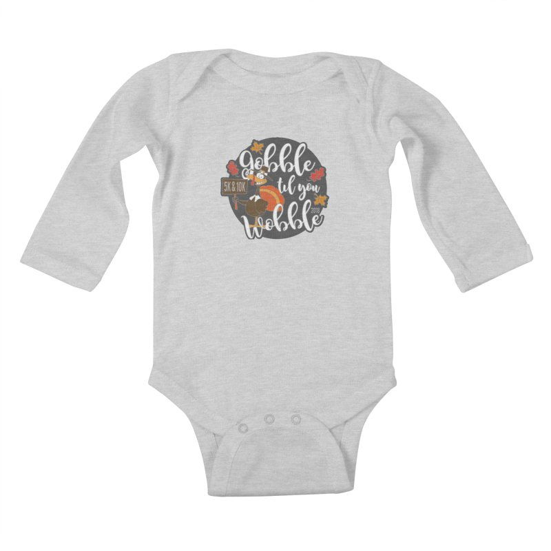 Gobble Til You Wobble 5K & 10K Kids Baby Longsleeve Bodysuit by moonjoggers's Artist Shop
