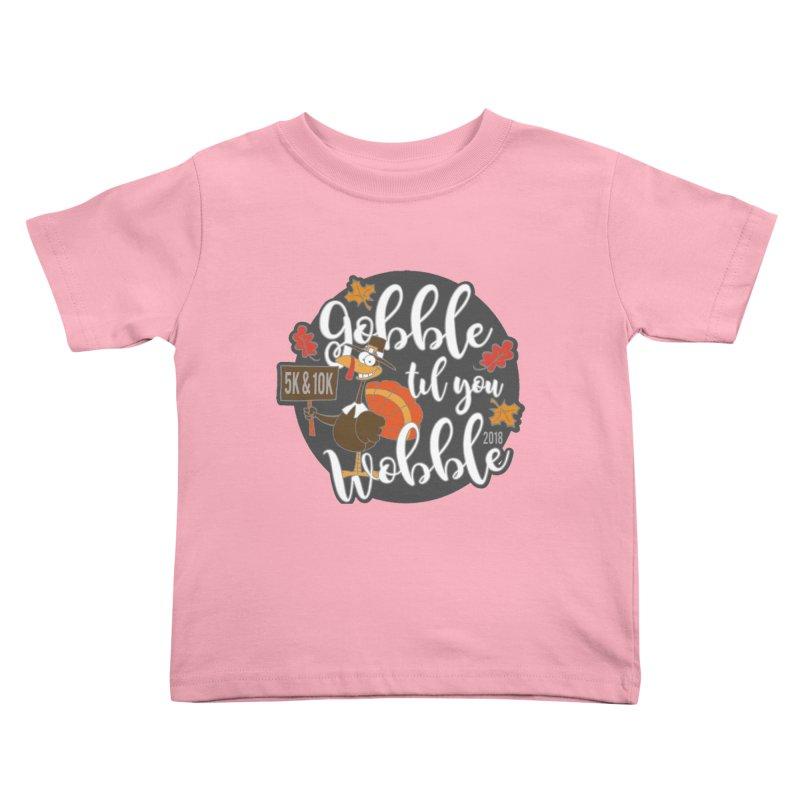 Gobble Til You Wobble 5K & 10K Kids Toddler T-Shirt by moonjoggers's Artist Shop