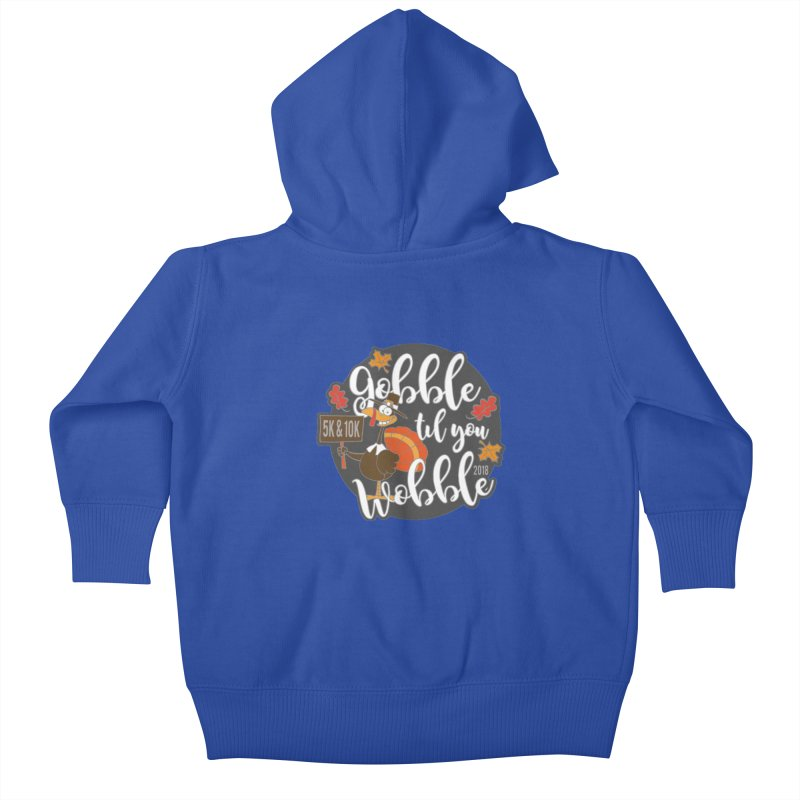 Gobble Til You Wobble 5K & 10K Kids Baby Zip-Up Hoody by moonjoggers's Artist Shop
