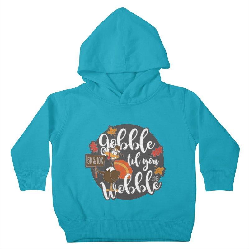Gobble Til You Wobble 5K & 10K Kids Toddler Pullover Hoody by moonjoggers's Artist Shop