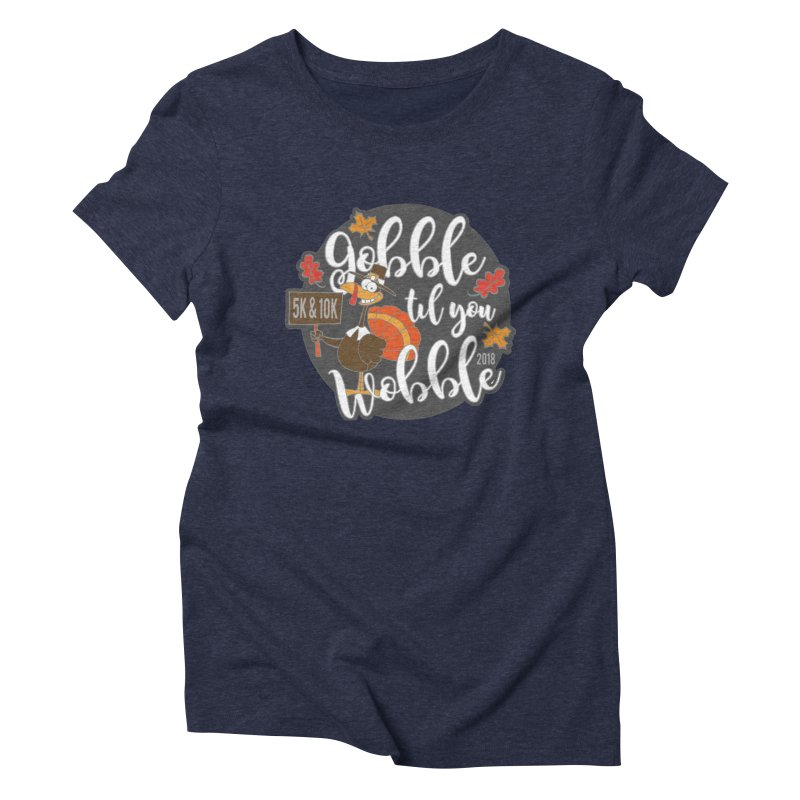 Gobble Til You Wobble 5K & 10K Women's  by moonjoggers's Artist Shop