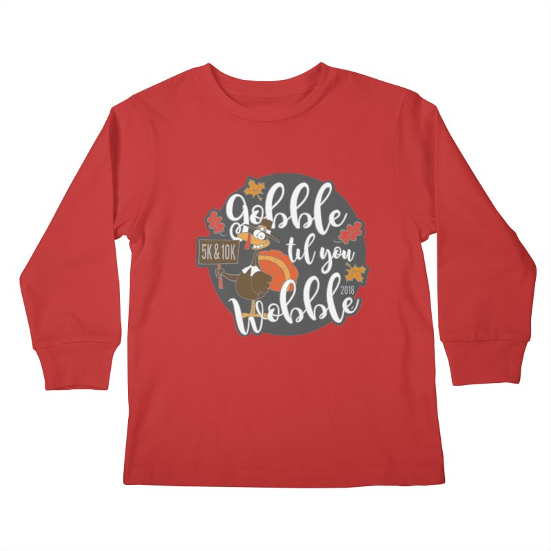 Gobble Til You Wobble 5K & 10K Kids Longsleeve T-Shirt by moonjoggers's Artist Shop