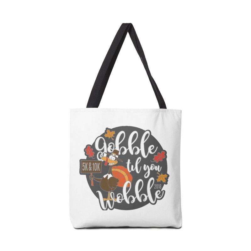 Gobble Til You Wobble 5K & 10K Accessories Bag by moonjoggers's Artist Shop