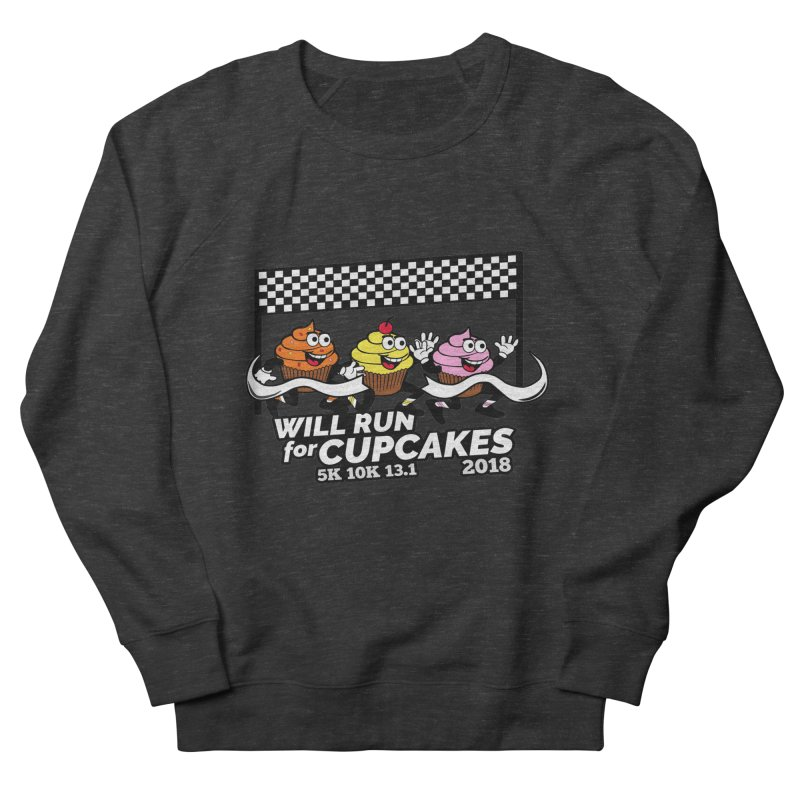 Cupcake Day 5K, 10K, 13.1 - Will Run For Cupcakes Women's French Terry Sweatshirt by moonjoggers's Artist Shop