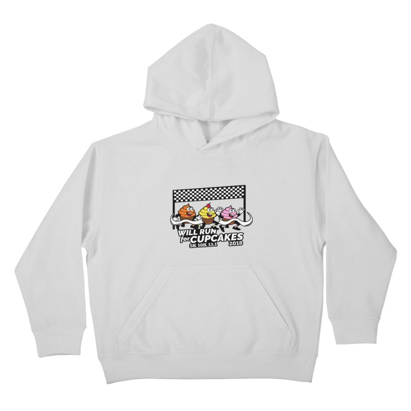 Cupcake Day 5K, 10K, 13.1 - Will Run For Cupcakes Kids Pullover Hoody by moonjoggers's Artist Shop