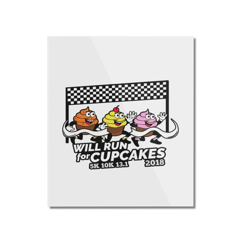 Cupcake Day 5K, 10K, 13.1 - Will Run For Cupcakes Home Mounted Acrylic Print by moonjoggers's Artist Shop