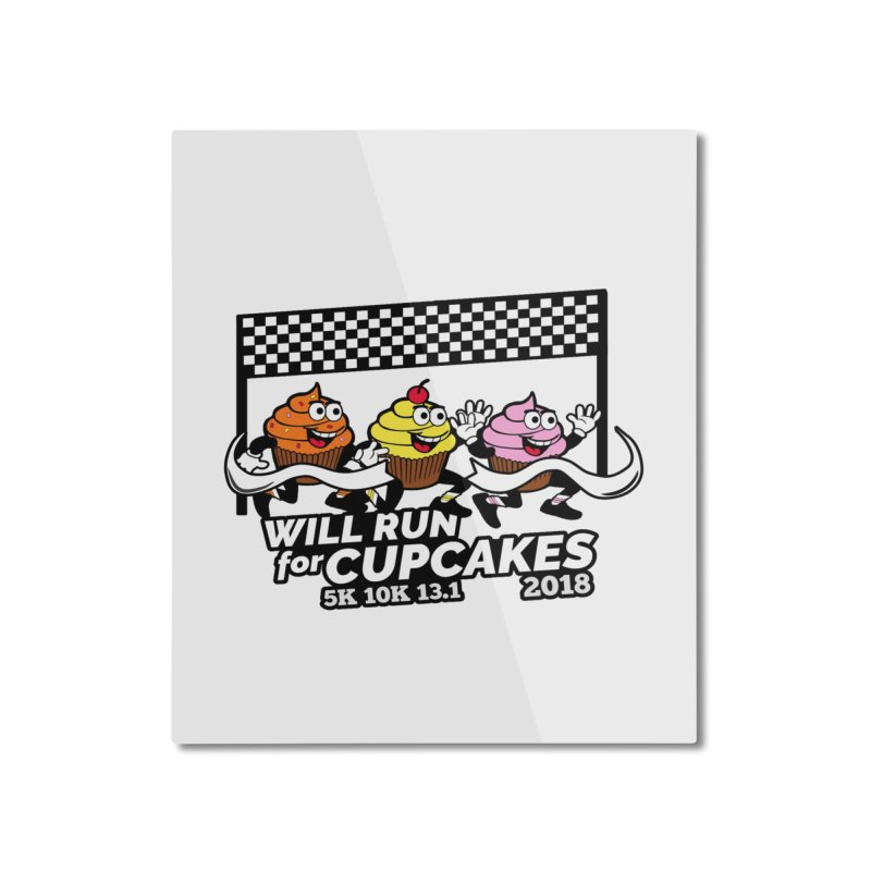 Cupcake Day 5K, 10K, 13.1 - Will Run For Cupcakes Home Mounted Aluminum Print by moonjoggers's Artist Shop