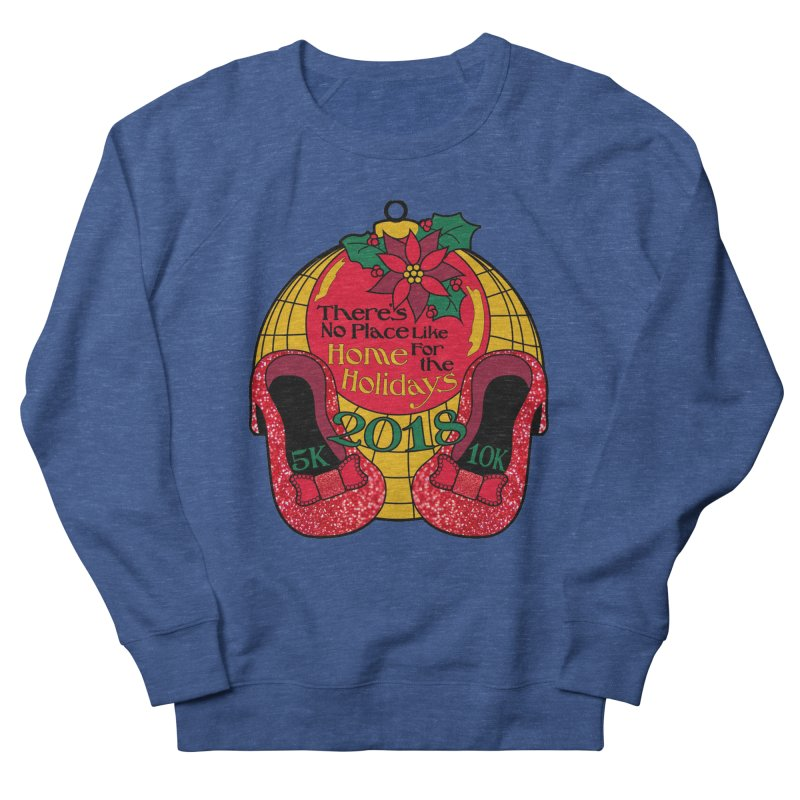 There's No Place Like Home for the Holidays 5K & 10K Women's French Terry Sweatshirt by moonjoggers's Artist Shop