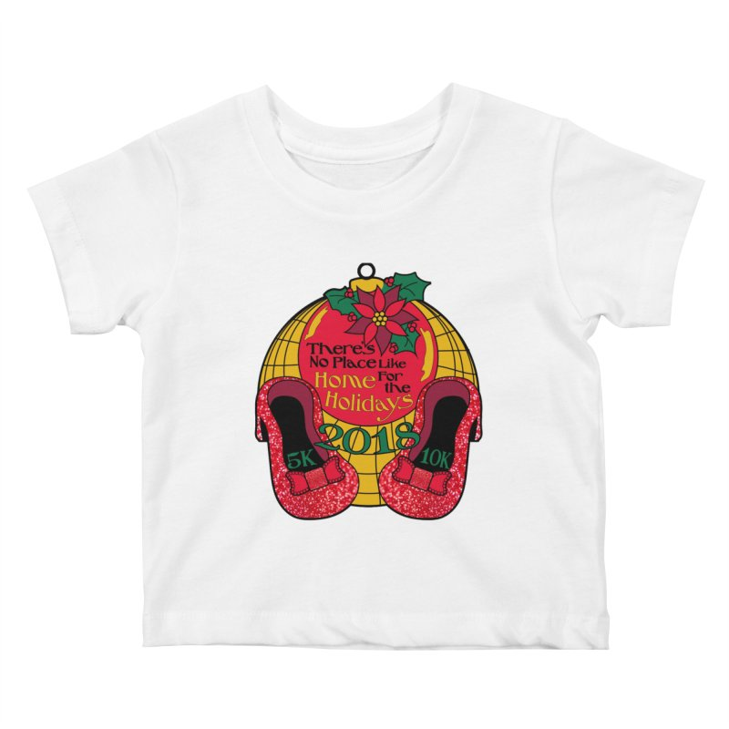 There's No Place Like Home for the Holidays 5K & 10K Kids Baby T-Shirt by moonjoggers's Artist Shop