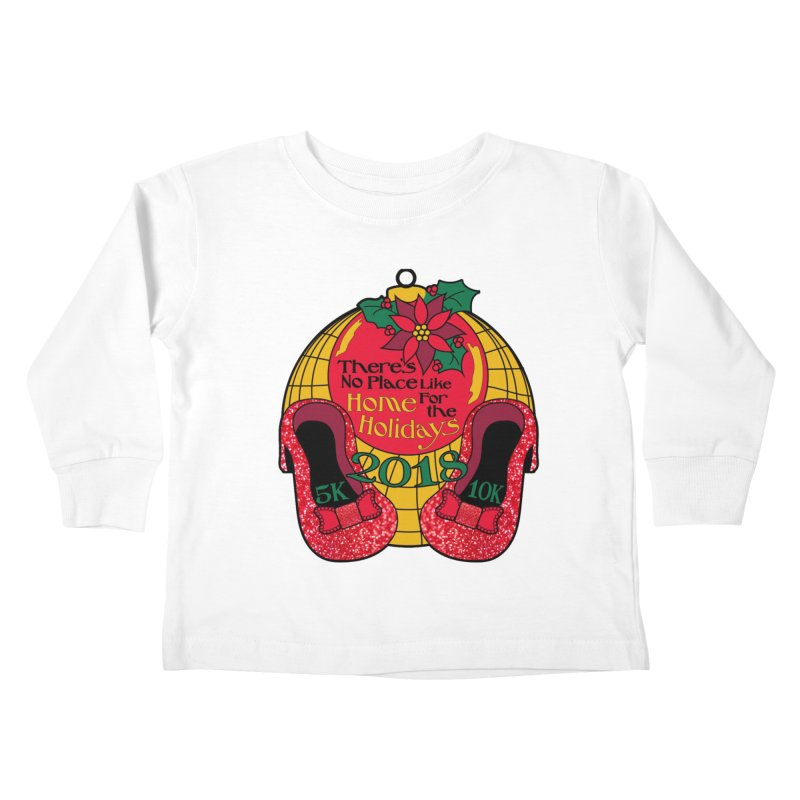 There's No Place Like Home for the Holidays 5K & 10K Kids Toddler Longsleeve T-Shirt by moonjoggers's Artist Shop