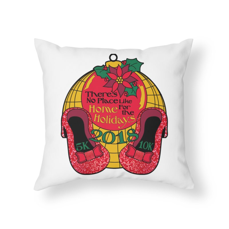 There's No Place Like Home for the Holidays 5K & 10K Home Throw Pillow by moonjoggers's Artist Shop