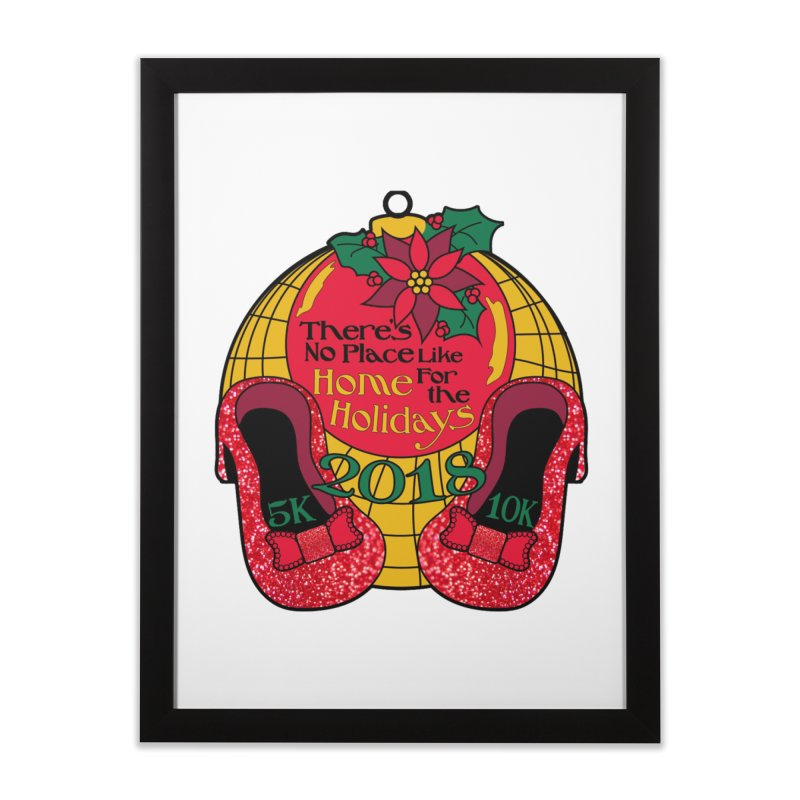 There's No Place Like Home for the Holidays 5K & 10K Home Framed Fine Art Print by moonjoggers's Artist Shop