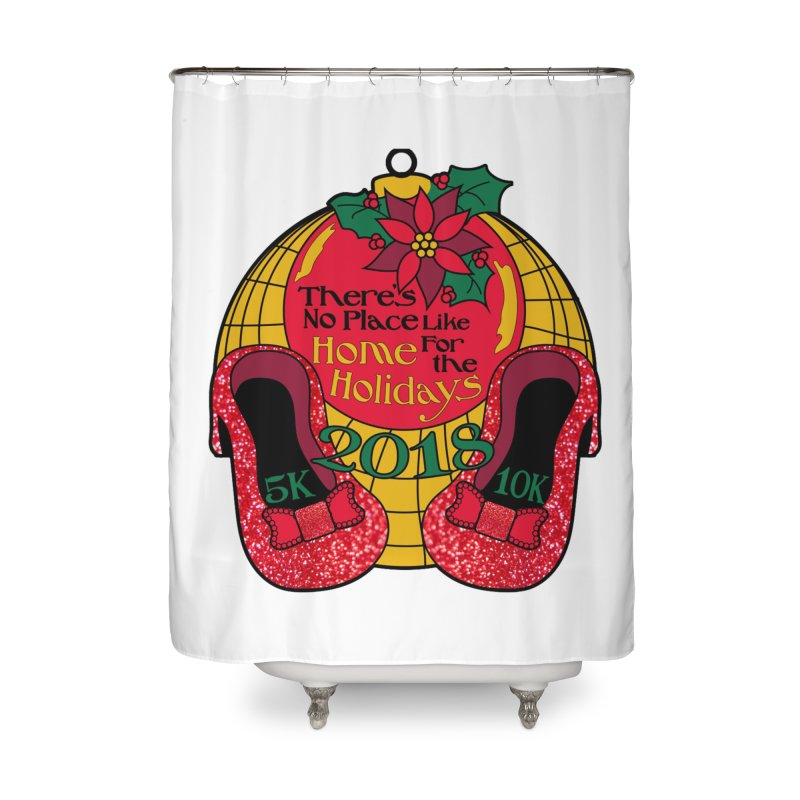There's No Place Like Home for the Holidays 5K & 10K Home Shower Curtain by moonjoggers's Artist Shop