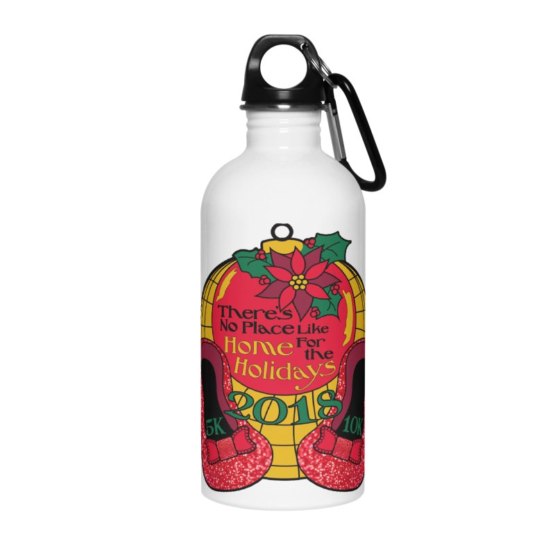 There's No Place Like Home for the Holidays 5K & 10K Accessories Water Bottle by moonjoggers's Artist Shop