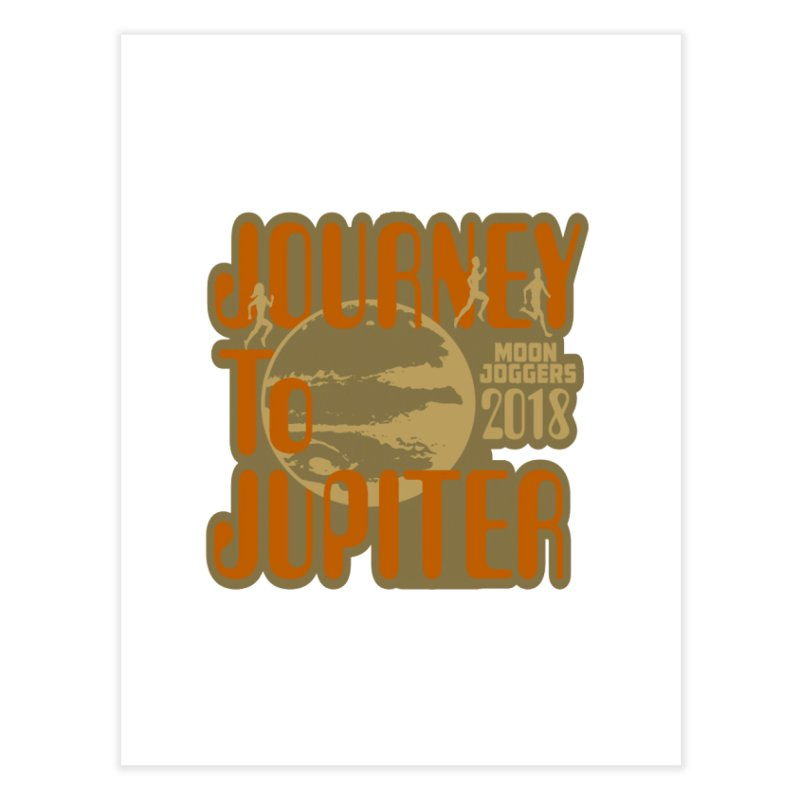Journey To Jupiter 2018: Running and Walking Challenge Home Fine Art Print by moonjoggers's Artist Shop