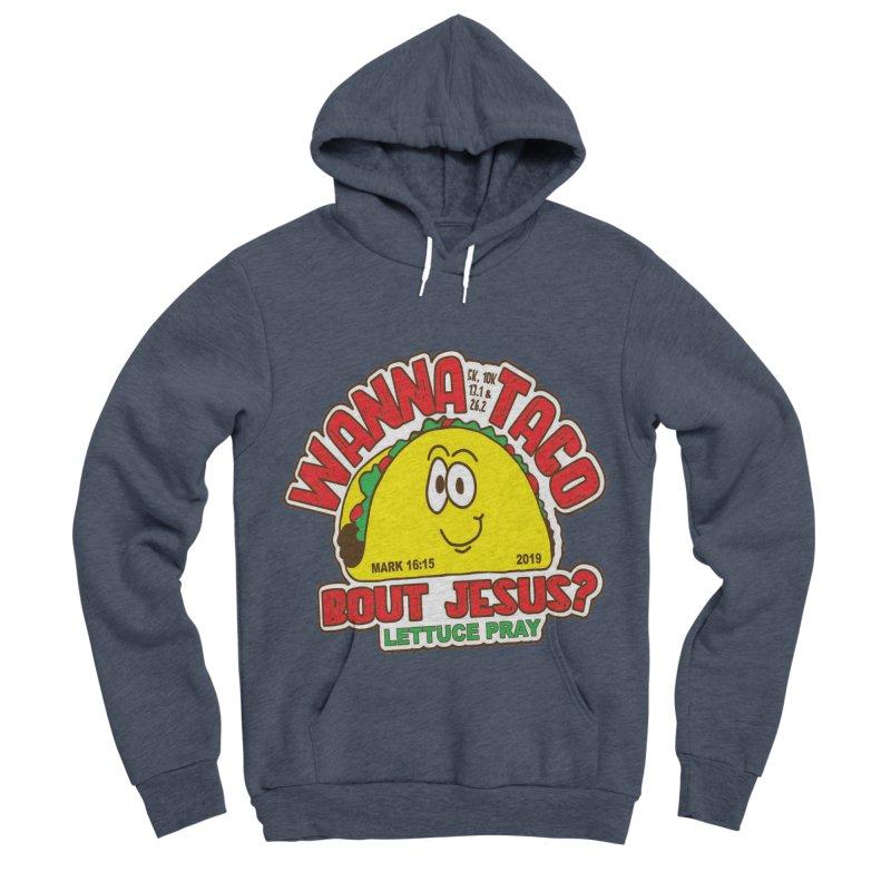 Wann Taco Bout Jesus 5K, 10K, 13.1, 26.2 Men's Sponge Fleece Pullover Hoody by moonjoggers's Artist Shop