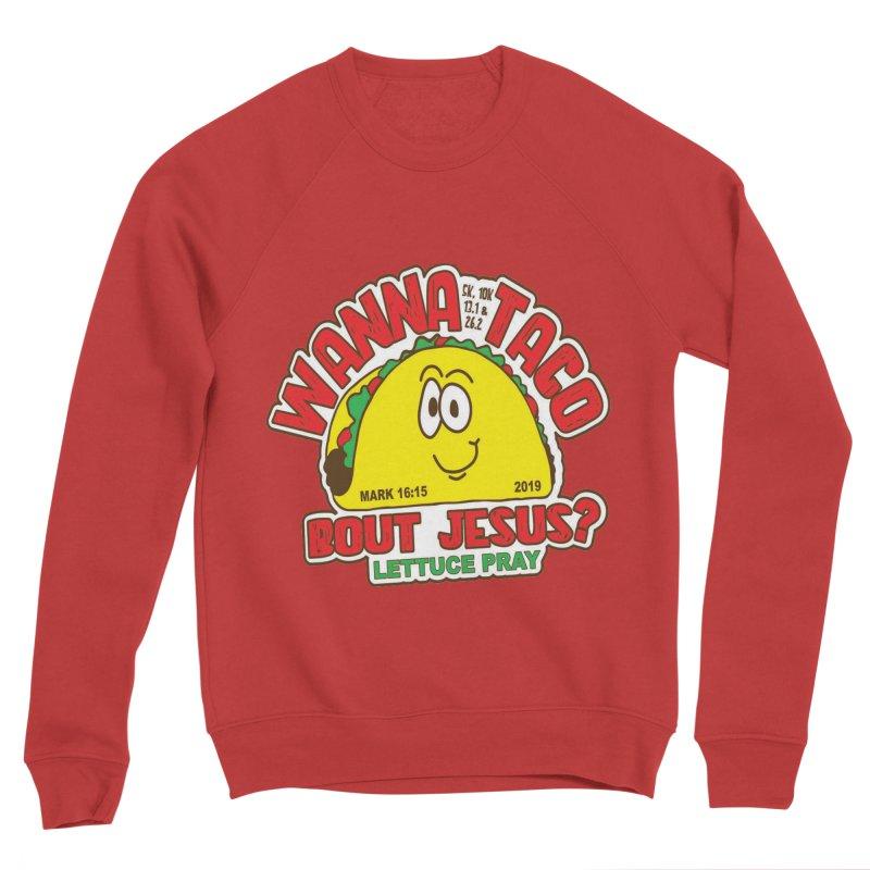 Wann Taco Bout Jesus 5K, 10K, 13.1, 26.2 Men's Sponge Fleece Sweatshirt by moonjoggers's Artist Shop