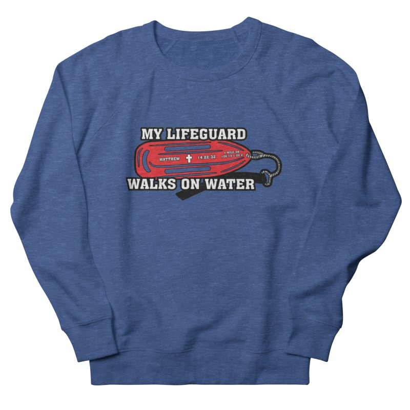 My Lifeguard Walks on Water 1 Mile, 5K, 10K, 13.1, 26.2 Men's French Terry Sweatshirt by moonjoggers's Artist Shop
