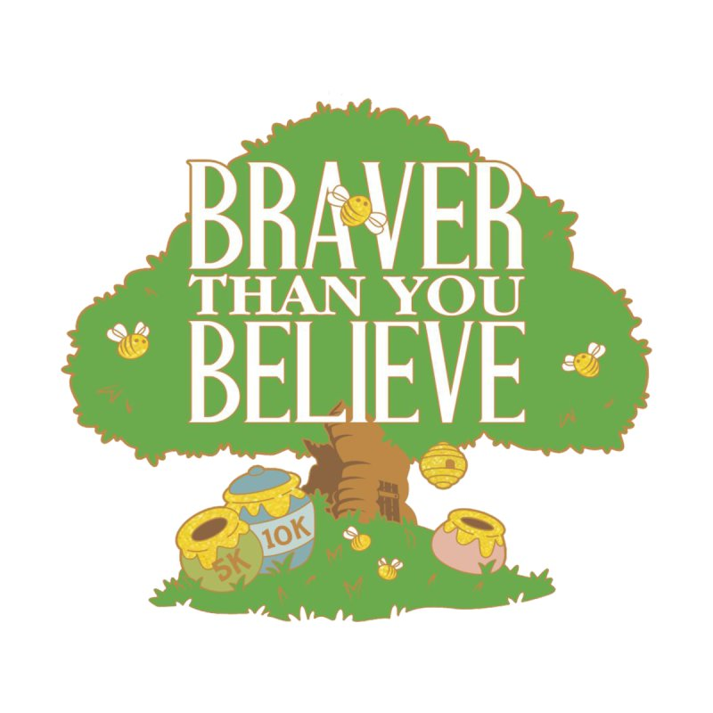 Braver Than You Believe 5K & 10K   by moonjoggers's Artist Shop