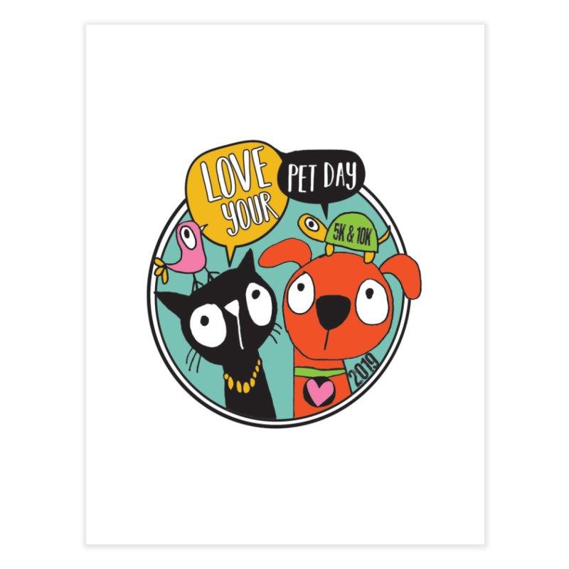Love Your Pet 5K & 10K Home Fine Art Print by moonjoggers's Artist Shop