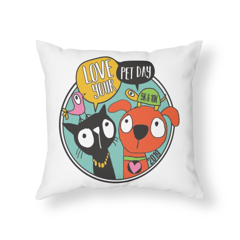 Love Your Pet 5K & 10K Home Throw Pillow by moonjoggers's Artist Shop