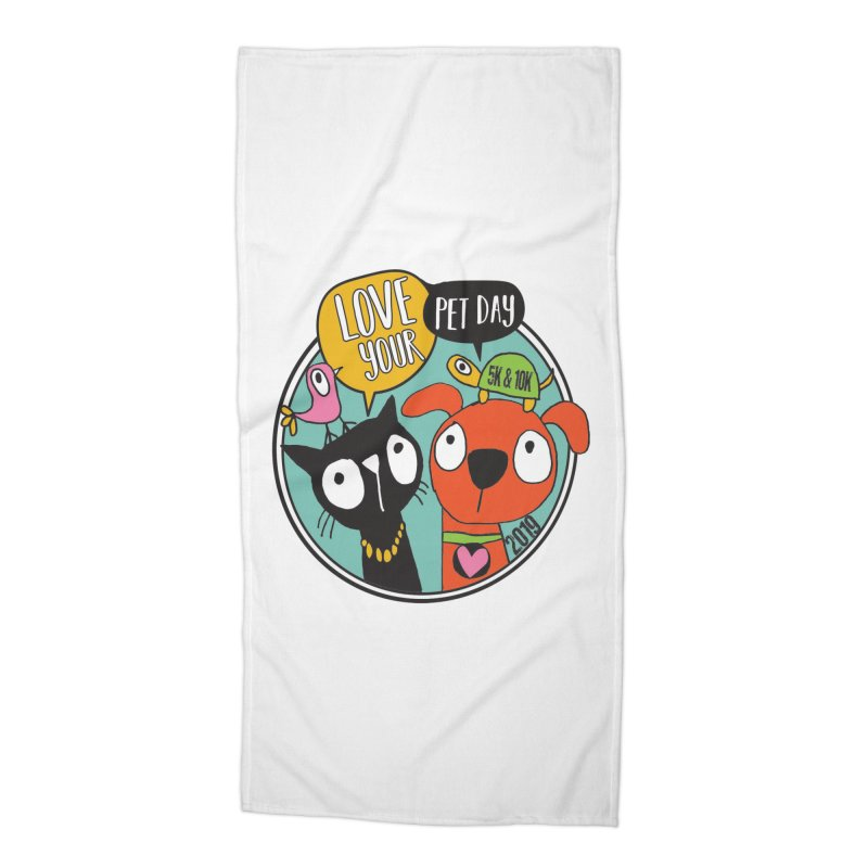 Love Your Pet 5K & 10K Accessories Beach Towel by moonjoggers's Artist Shop