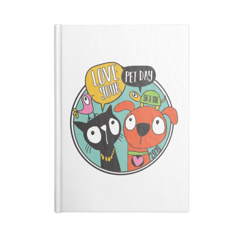 Love Your Pet 5K & 10K Accessories Notebook by moonjoggers's Artist Shop