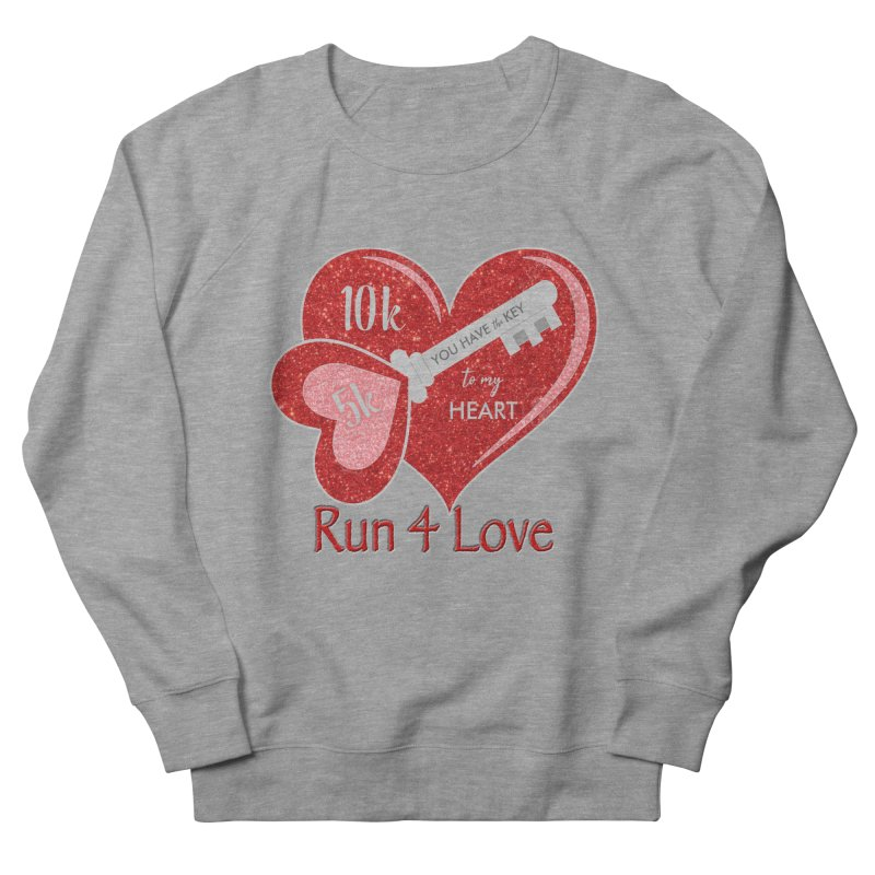 Run 4 Love 5K & 10K Women's French Terry Sweatshirt by moonjoggers's Artist Shop