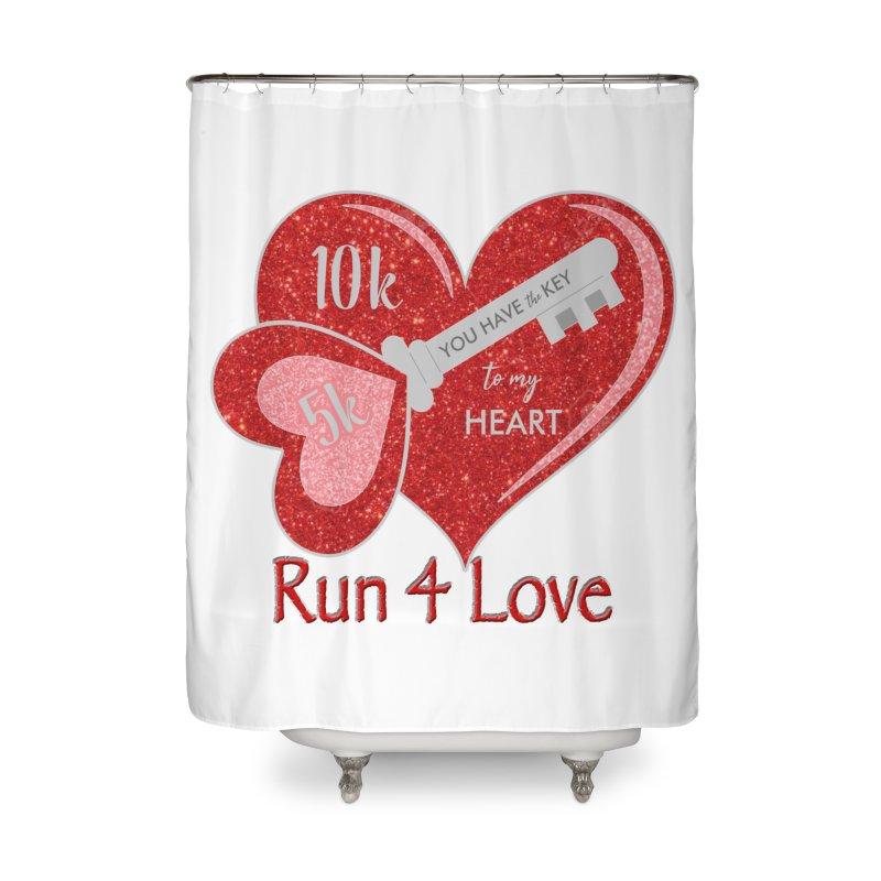 Run 4 Love 5K & 10K Home Shower Curtain by moonjoggers's Artist Shop
