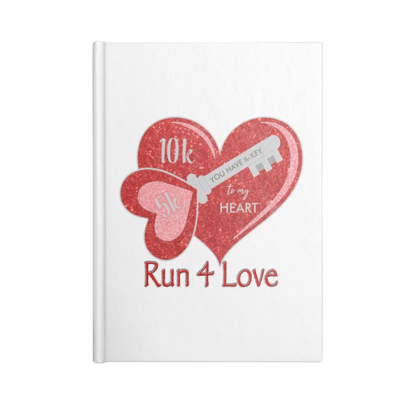 Run 4 Love 5K & 10K Accessories Notebook by moonjoggers's Artist Shop