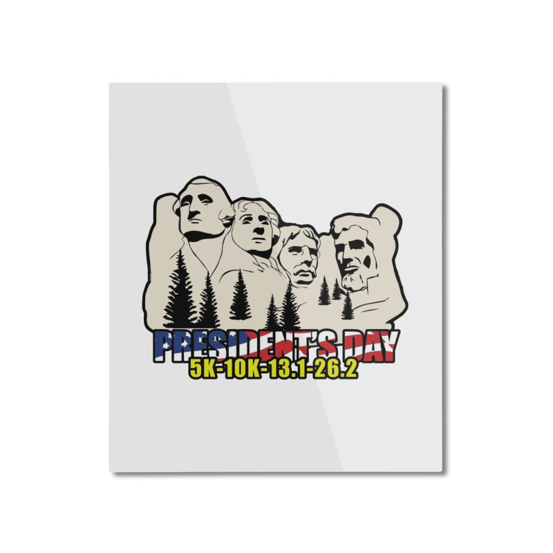 President's Day 5K, 10K, 13.1, 26.2 Home Mounted Aluminum Print by moonjoggers's Artist Shop