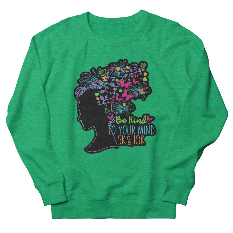 Be Kind To Your Mind 5K & 10K Women's Sweatshirt by Moon Joggers's Artist Shop