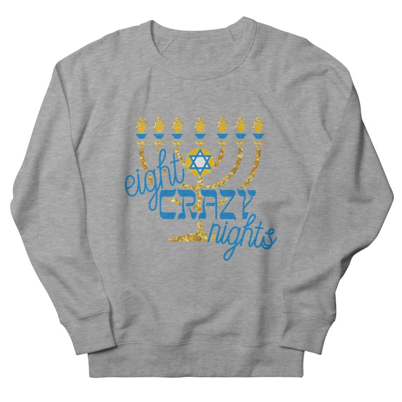 Eight Crazy Nights Women's French Terry Sweatshirt by moonjoggers's Artist Shop
