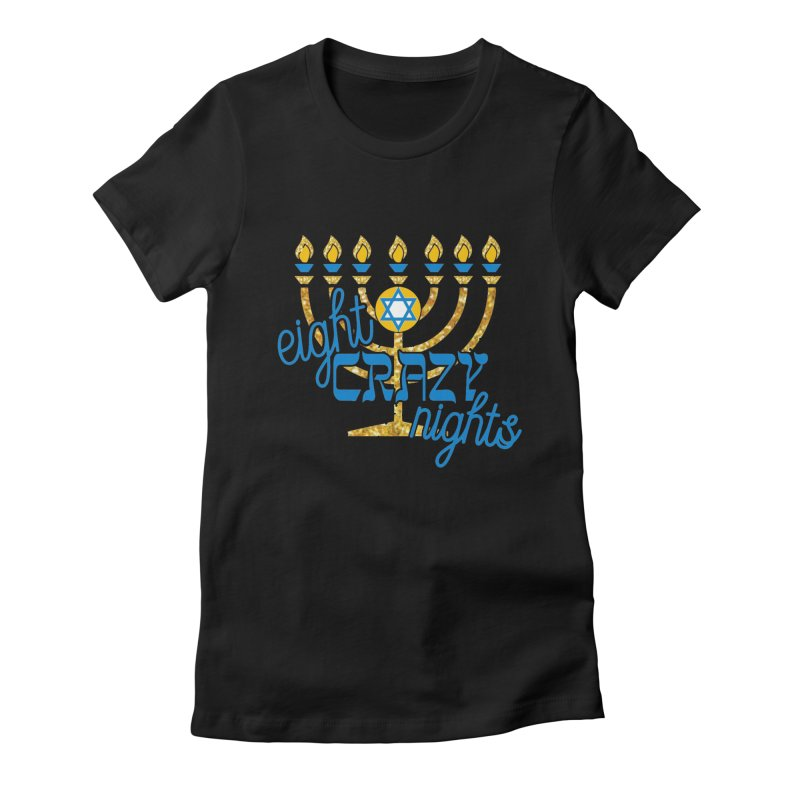 Eight Crazy Nights Women's Fitted T-Shirt by moonjoggers's Artist Shop