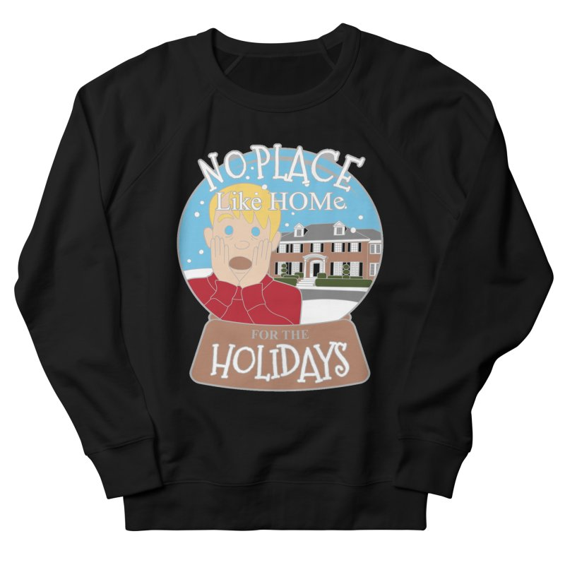 No Place Like Home For The Holidays Women's French Terry Sweatshirt by Moon Joggers's Artist Shop