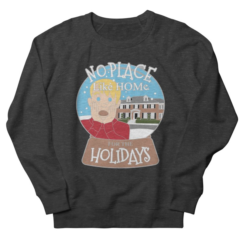 No Place Like Home For The Holidays Men's French Terry Sweatshirt by Moon Joggers's Artist Shop