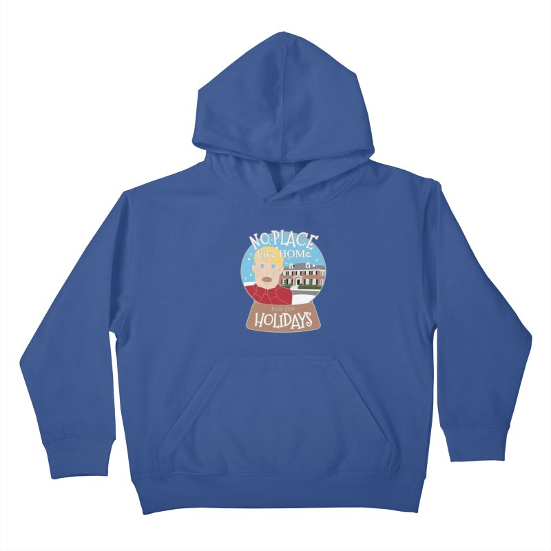 No Place Like Home For The Holidays Kids Pullover Hoody by moonjoggers's Artist Shop