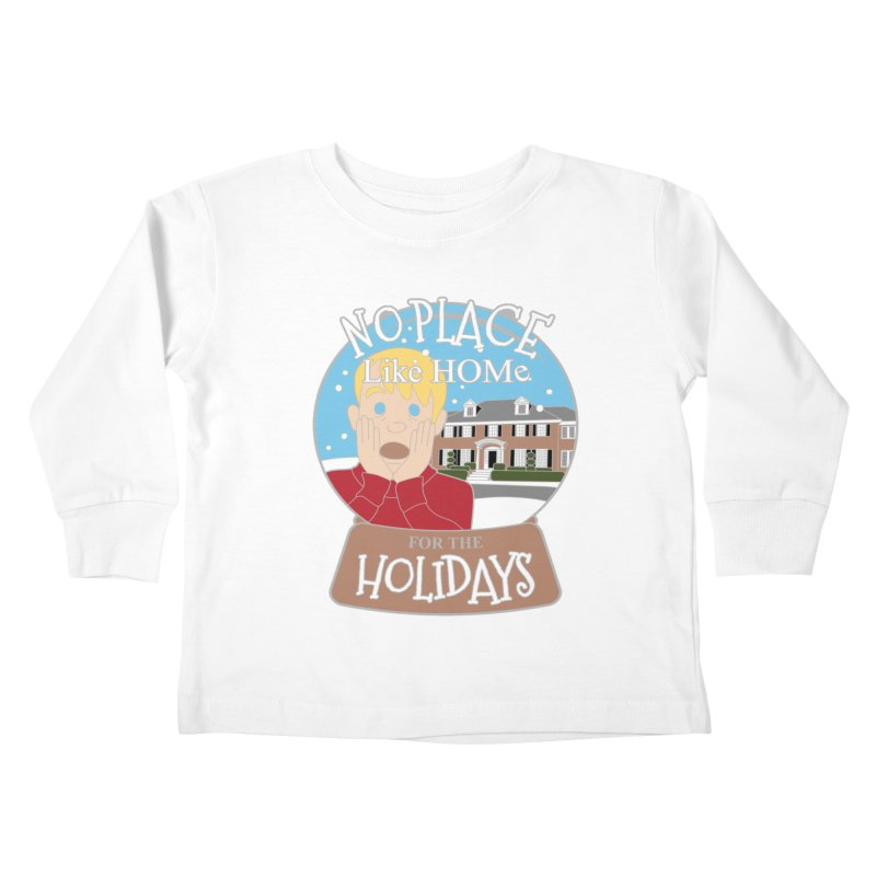 No Place Like Home For The Holidays Kids Toddler Longsleeve T-Shirt by Moon Joggers's Artist Shop