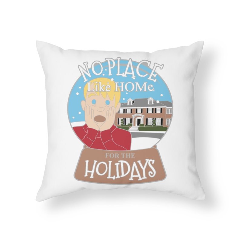 No Place Like Home For The Holidays Home Throw Pillow by moonjoggers's Artist Shop
