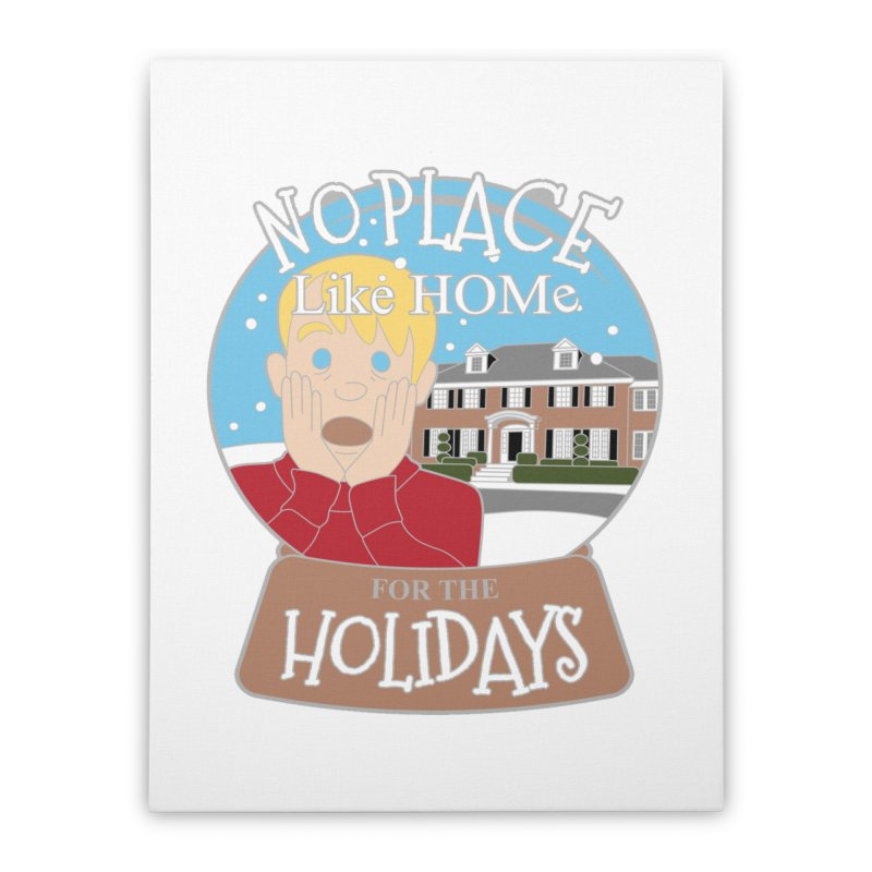 No Place Like Home For The Holidays Home Stretched Canvas by moonjoggers's Artist Shop